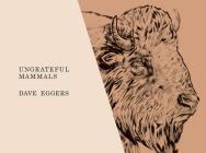 Ungrateful Mammals Cover Image