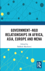 Government-Ngo Relationships in Africa, Asia, Europe and Mena Cover Image