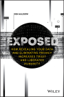 Exposed: How Revealing Your Data and Eliminating Privacy Increases Trust and Liberates Humanity Cover Image