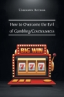 How to Overcome the Evil of Gambling/Covetousness Cover Image