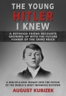 The Young Hitler I Knew: A Boyhood Friend Recounts Growing Up with the Future Fuhrer of the Third Reich Cover Image