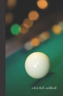 white ball notebook: small lined Billiards Notebook / Travel Journal to write in (6'' x 9'') 120 pages Cover Image