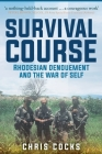 Survival Course: Rhodesian Denouement and the War of Self Cover Image