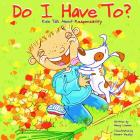 Do I Have To?: Kids Talk about Responsibility Cover Image