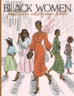 Black Women Fashion Coloring Book: African American coloring books for adults relaxation art large creativity grown ups - Fun and Stylish Fashion and Cover Image