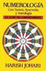 Numerología: Con Tantra, Ayurveda, y Astrología Cover Image