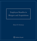 Employee Benefits in Mergers and Acquisitions: 2021-2022 Edition Cover Image