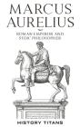 Marcus Aurelius: Roman Emperor and Stoic Philosopher Cover Image