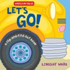 Let's Go!: A Flip-and-Find-Out Book (Wheels on the Go) Cover Image