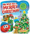 We Wish You a Merry Christmas! (VeggieTales) Cover Image