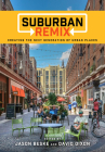 Suburban Remix: Creating the Next Generation of Urban Places Cover Image
