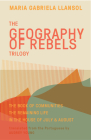 Geography of Rebels Trilogy: The Book of Communities, the Remaining Life, and in the House of July & August Cover Image