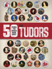 50 Things You Should Know About the Tudors Cover Image