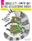 Doodlers Anonymous Epic Coloring Book: An Extraordinary Mashup of Doodles and Drawings Begging to be Filled in with Color Cover Image