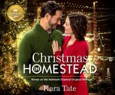 Christmas in Homestead: Based on the Hallmark Channel Original Movie Cover Image