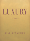 Luxury: A History Cover Image