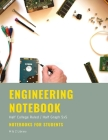 Engineering Notebook: Half College Ruled / Half Graph 5 x 5, Quad Ruled, 100 Pages, 50 Sheets, 8.5