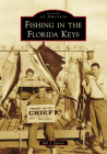 Fishing in the Florida Keys (Images of America) Cover Image