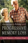 A Personal Guide to Living with Progressive Memory Loss Cover Image