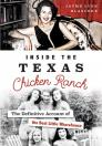 Inside the Texas Chicken Ranch: The Definitive Account of the Best Little Whorehouse Cover Image