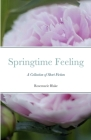 Springtime Feeling: A Collection of Short Fiction Cover Image
