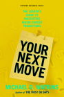 Your Next Move: The Leader's Guide to Navigating Major Career Transitions Cover Image