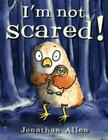 I'm Not Scared! (Baby Owl) Cover Image