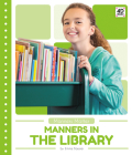 Manners in the Library (Manners Matter) Cover Image