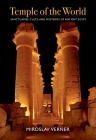 Temple of the World: Sanctuaries, Cults, and Mysteries of Ancient Egypt Cover Image