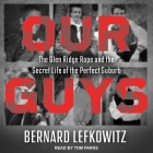 Our Guys: The Glen Ridge Rape and the Secret Life of the Perfect Suburb Cover Image