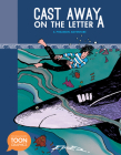 Cast Away on the Letter A: A Philemon Adventure: A Toon Graphic (Philemon Adventures) Cover Image