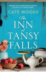 The Inn at Tansy Falls: Gripping and heart-warming women's fiction full of family secrets Cover Image