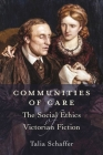 Communities of Care: The Social Ethics of Victorian Fiction Cover Image