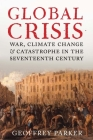 Global Crisis: War, Climate Change and Catastrophe in the Seventeenth Century Cover Image