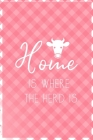 Home Is Where The Herd Is: Notebook Journal Composition Blank Lined Diary Notepad 120 Pages Paperback Pink Grid Cow Cover Image