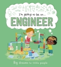 I'm Going to be an . . . Engineer : A Career Book for Kids Cover Image