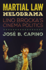 Martial Law Melodrama: Lino Brocka's Cinema Politics Cover Image