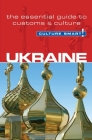 Culture Smart! Ukraine: The Essential Guide to Customs & Culture Cover Image