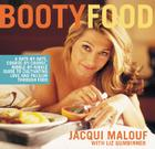 Booty Food: A Date By Date, Nibble by Nibble, Course by Course Guide to Cultivating Love and Passion Through Food Cover Image