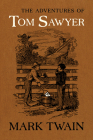The Adventures of Tom Sawyer: The Authoritative Text with Original Illustrations Cover Image