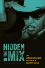 Hidden in the Mix: The African American Presence in Country Music Cover Image