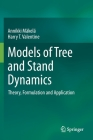 Models of Tree and Stand Dynamics: Theory, Formulation and Application Cover Image