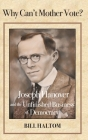 Why Can't Mother Vote?: Joseph Hanover and the Unfinished Business of Democracy Cover Image