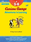 Curious George Adventures in Learning, Kindergarten: Story-based learning (Learning with Curious George) Cover Image
