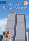 What Were the Twin Towers? (What Was...?) Cover Image