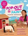 Pop-Out & Paint Horse Breeds: Create Paper Models of 10 Different Breeds Cover Image