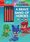 PJ Masks: A Brave Band of Heroes (Coloring Books with Covermount) Cover Image
