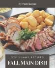 275 Yummy Fall Main Dish Recipes: A Highly Recommended Yummy Fall Main Dish Cookbook Cover Image