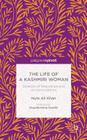 The Life of a Kashmiri Woman: Dialectic of Resistance and Accommodation Cover Image