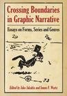 Crossing Boundaries in Graphic Narrative: Essays on Forms, Series and Genres Cover Image